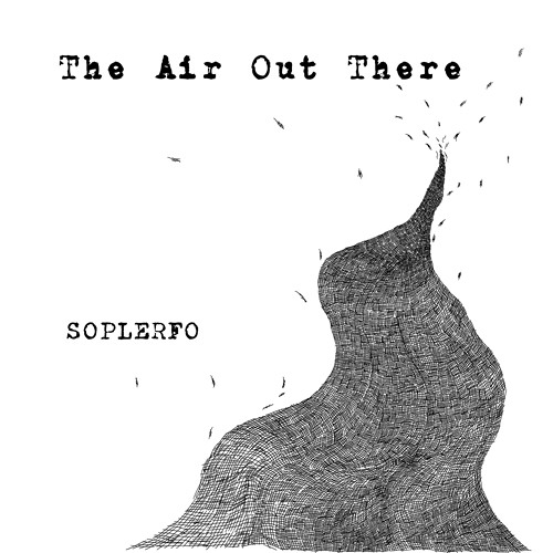 Soplerfo - The Air Out There (CRC010)