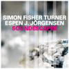 Simon Fisher Turner/Espen J. Jorgensen - SOUNDESCAPED (work in progress)