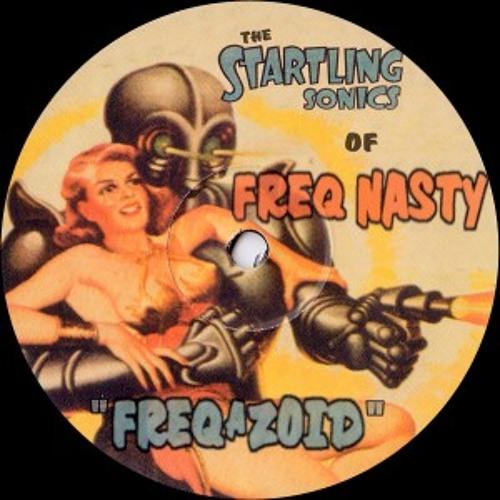 FreQ Nasty - Freq-A-Zoid (Electro-Slag Radio Edit)