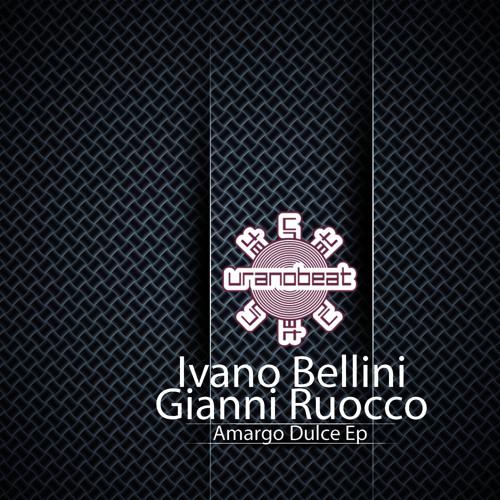 Ivano Bellini & Gianni Ruocco - Amargo Dulce (Original Mix)