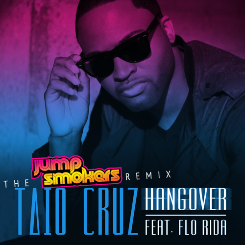 Taio Cruz feat. Flo-Rida - Hangover - Jump Smokers Remix