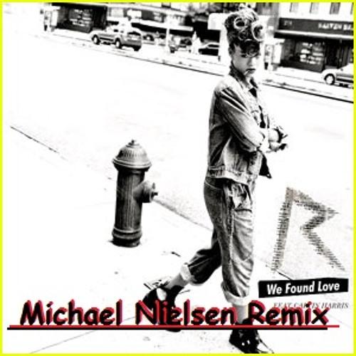 We Found Love (Michael Nielsen Remix)