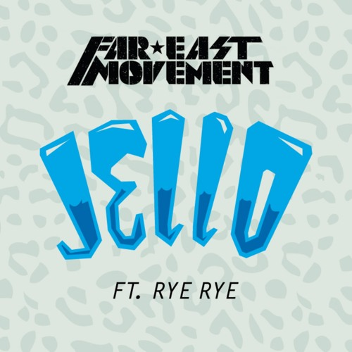 "Far East Movement - ""Jello"" feat. Rye Rye"