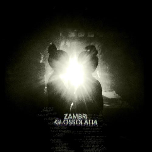 """Zambri """"Glossolalia"""" EP"""