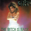 """Bitch """"The Bitch Is Back"""""""