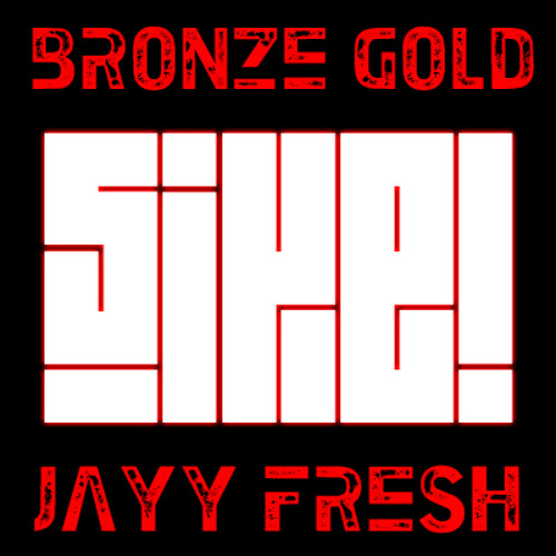JayyFresh & Bronze Gold - Sike! (Original Mix)