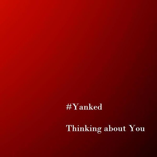 Yanked - Thinking about You