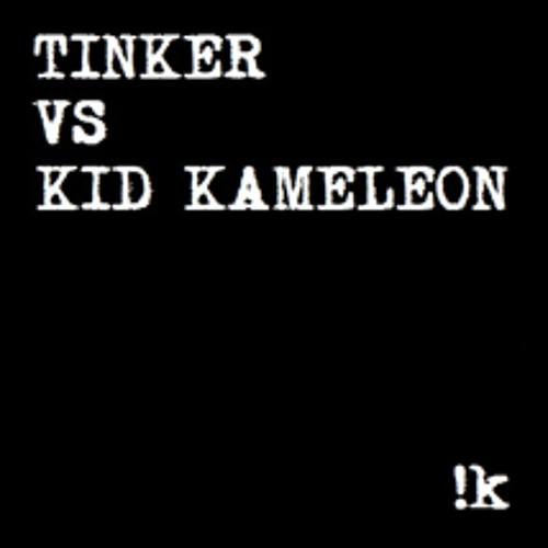 !K-MIX21 - TINKER vs KID KAMELEON - !Splat