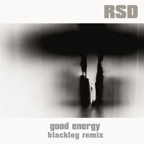 RSD - Good Energy (Blackleg Remix)