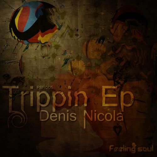 Denis Nicola - Trippin Ep [Feeling Soul Records]