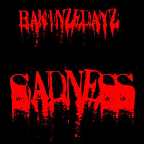 Bakinzedayz - Sadness (CHP Remix)