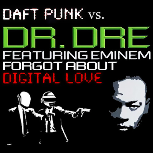 Daft Punk vs Dr. Dre & Eminem - Forgot About Digital Love (Rusty's Mash-up)