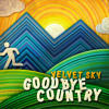 Goodbye Country (Compiled by Velvet Sky), full version on MixCloud