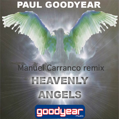 Paul Goodyear - Heavenly Angels (M Carranco Remix) - OUT NOW !!!