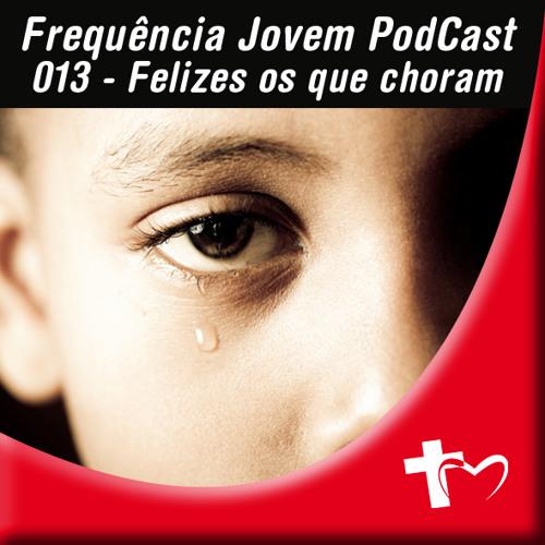 PodCast Freqüência Jovem (UMADBLU) 013 - Os que Choram