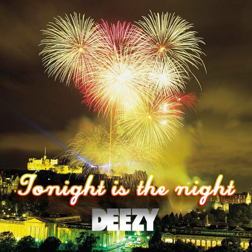 DeeZy - Tonight Is The Night