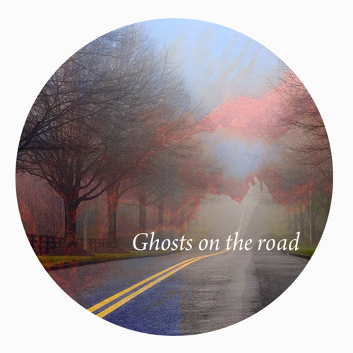 Tawd ► ö│ Ghosts on the Road │ö
