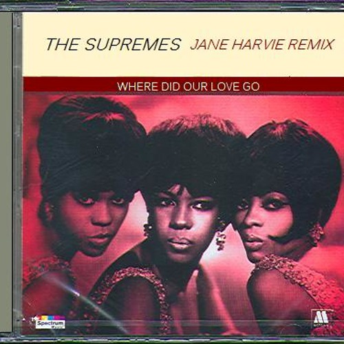 The Supremes - Where Did Our Love Go (Jane Harvie Remix)