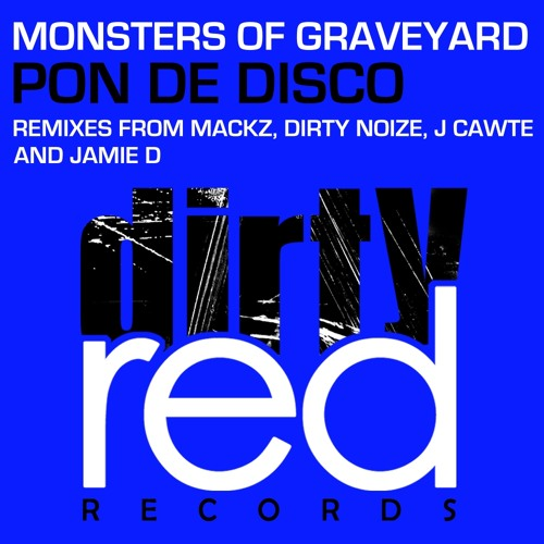 Monsters Of Graveyard - Pon de Disco (JamieD Remix) Out Now! Dirty Red Rec