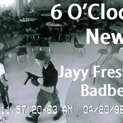 6  O'Clock News -Jayy Fresh Ft Badbelly