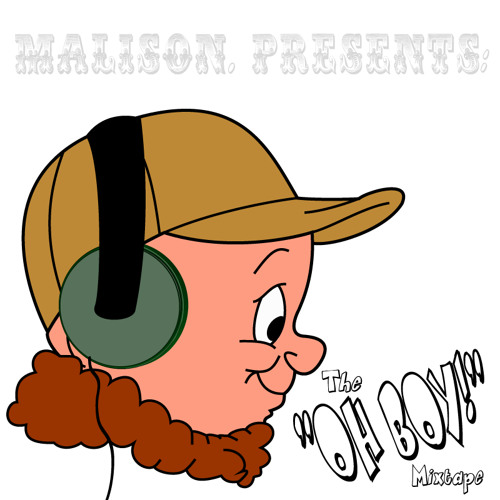 "Malison Presents: The ""Oh Boy!"" Mixtape"