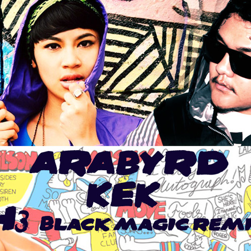 Arabyrd - Kek (H3 'Black Magic' Remix) || FREE DOWNLOAD NOW!