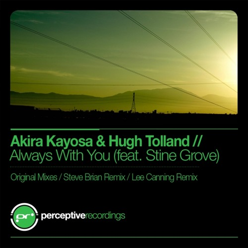 Akira Kayosa & Hugh Tolland ft Stine Grove - Always With You (Dub Mix)