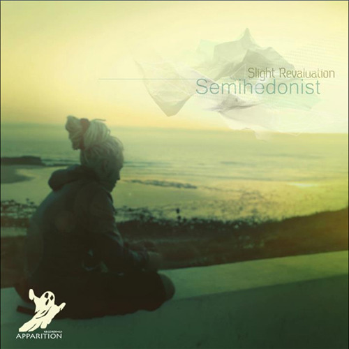 Semihedonist - Slight Revaluation [Apparition Recordings]