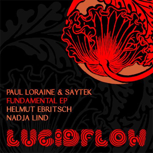 LF025 - Paul Loraine & Saytek - Fundamental support by MANDY,Hawtin,Sebo K,MANIK,Slam