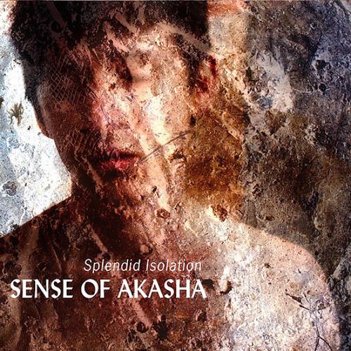 Sense Of Akasha - Splendid Isolation