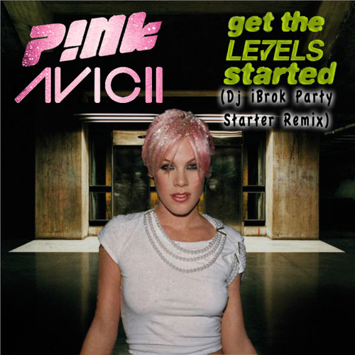 Pink Avicii - Get The Levels Started (Dj iBrok Party Starter Remix)