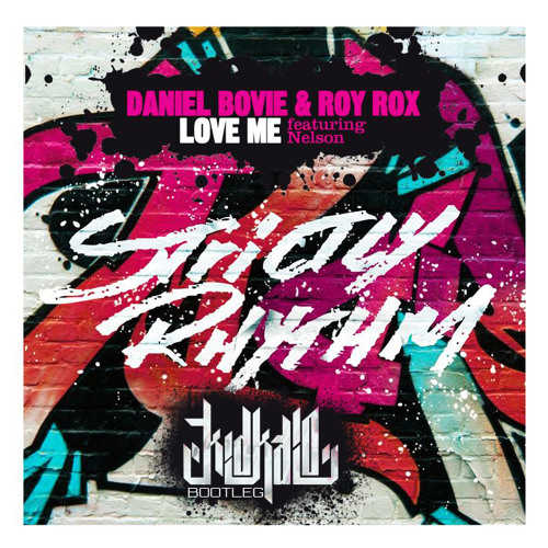 Daniel Bovie & Roy Rox ft Nelson - Love Me (KID KAIO & LOOPERS Bootleg)