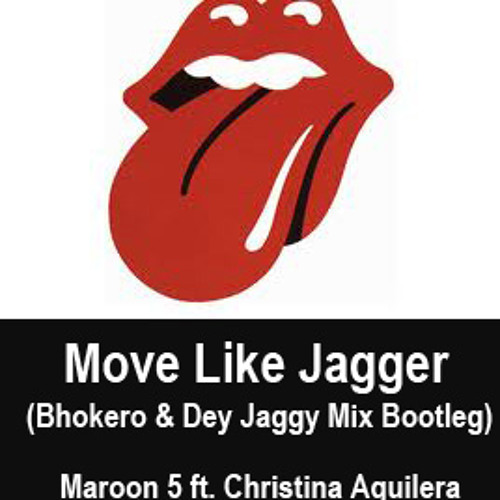Moves Like jagger (Bhokero & Dey jaggy mix bootleg)