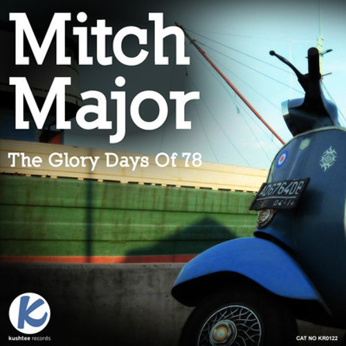 Mitch Major - The Glory Days of 78(Release on 7-12-2011)