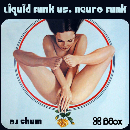 DJ Shum / DJ ШУМ - Liquid Funk vs. Neuro Funk