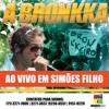 A BRONKKA - EM PORTÃO - POUT-POURRI AMP - SHOWMIX PRODUÇÕES - 71 3271-1000