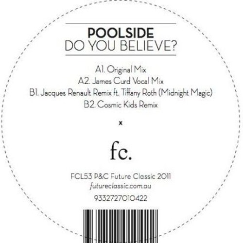 Poolside - Do You Believe (Cosmic Kids Remix)