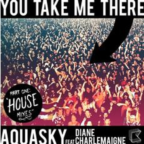 'You Take Me There (Ben Morris & Venuto Remix)' - Aquasky feat. Diane Charlemagne