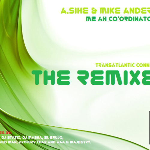 A.Sihe & Mike Anderson - Me Ah Co'ordinator (A.Sihe Remix) OUT NOW on Beatport !!!