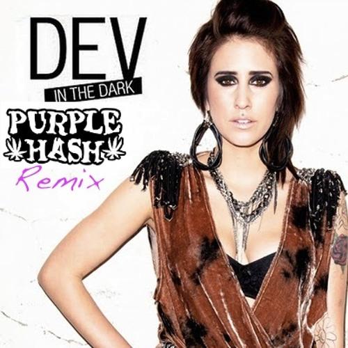 Dev- In the Dark (Purple Hash Remix)