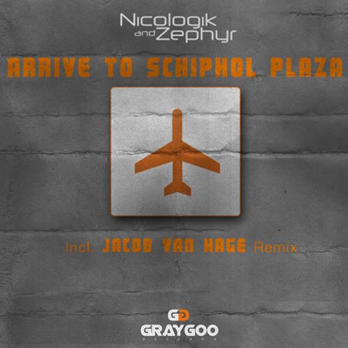 Nicologik and Zephyr - Arrive To Schiphol Plaza (Jacob Van Hage Remix)