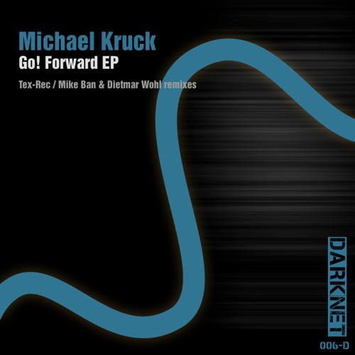 Michael Kruck - Forward (Soundcloud cut) - Darknet - OUT NOW
