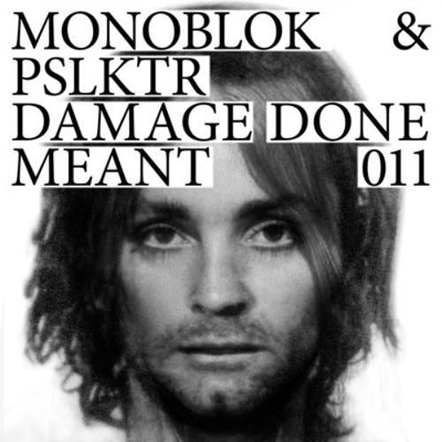 Monoblok & PSLKTR - Damage Done (Matt Walsh & Zhao Remix) (MEANT)