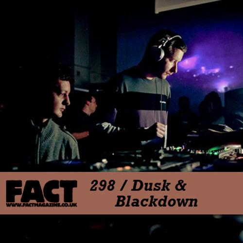 FACT mix 298 - Dusk & Blackdown (Nov '11)