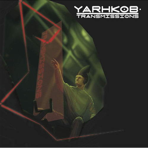 Yarhkob - Transmissions EP