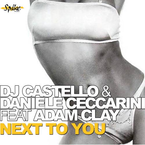 Dj Castello & Daniele Ceccarini Ft. Adam Clay - Next To You (Radio Mix)