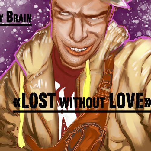 "B-Zy Brain - ""LOST without LOVE"" (instrumental)"