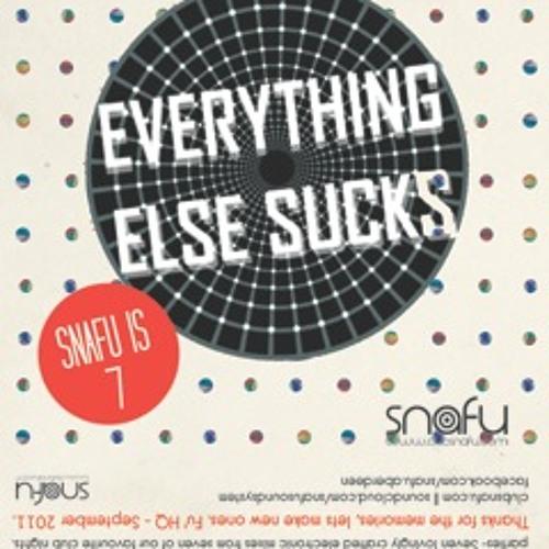 Snafu is 7! ADO - Everything Else Sucks