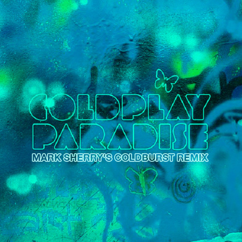 Coldplay - Paradise (Mark Sherry's Coldburst Remix) [CDR]