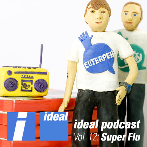 Ideal Podcast Vol. 12 - Super Flu